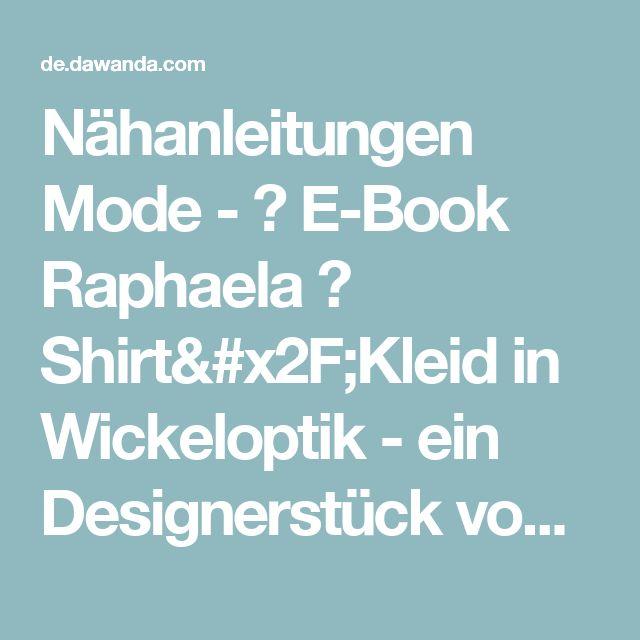 Nähanleitungen Mode - ✿ E-Book Raphaela ✿ Shirt/Kleid in Wickeloptik - ein Designerstück von lasari-design bei DaWanda