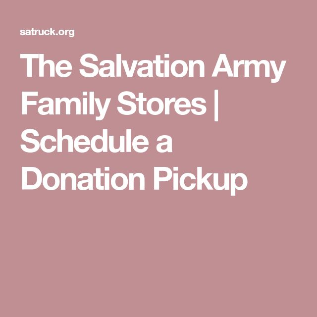 The Salvation Army Family Stores | Schedule a Donation Pickup