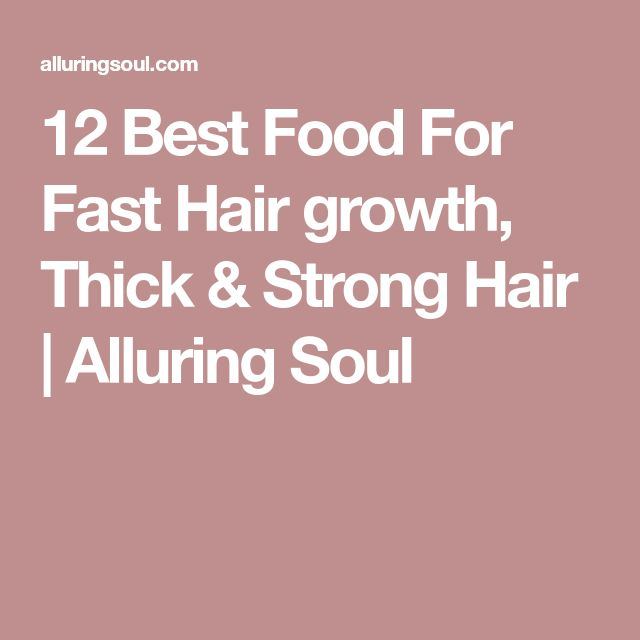 12 Best Food For Fast Hair growth, Thick & Strong Hair | Alluring Soul