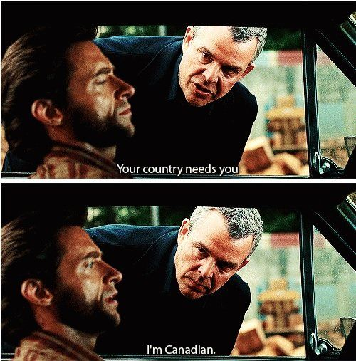 Wolverine is funny, also I think Hugh Jackman is actually australian  <-- hugh jackman is, but wolverine the character is canadian
