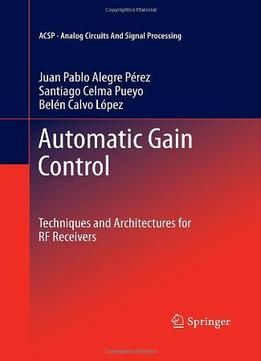 Automatic Gain Control: Techniques And Architectures For Rf Receivers free ebook