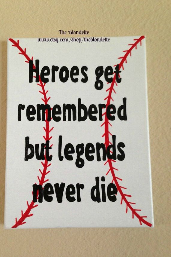 Heroes get remembered but legends never die. Field by TheBlondette, $20.00
