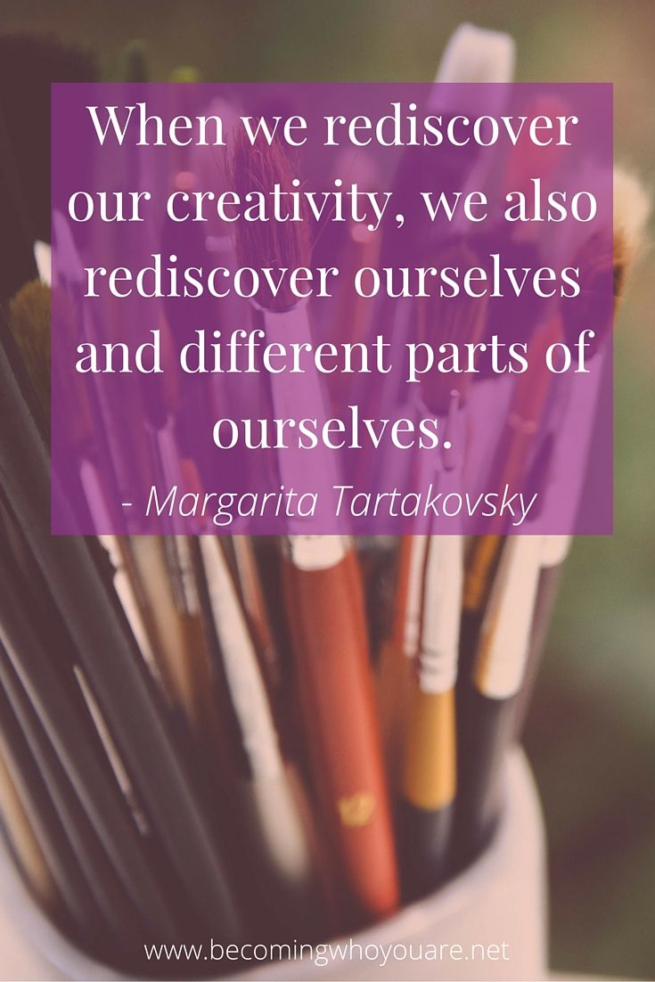Do you want to rediscover your creativity? Click the image to listen to this interview with Margarita Tartakovsky >>> | www.becomingwhoyouare.net