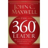 The 360 Degree Leader: Developing Your Influence from Anywhere in the Organization (Hardcover)By John C. Maxwell
