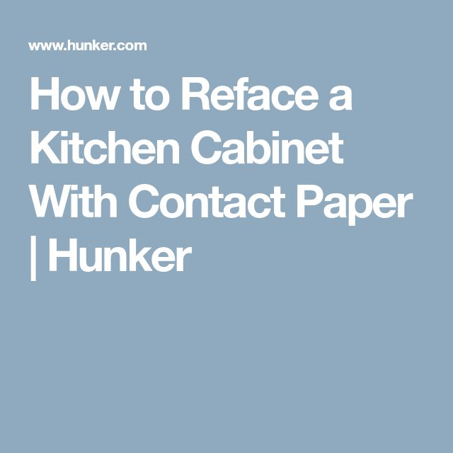 How to Reface a Kitchen Cabinet With Contact Paper | Hunker