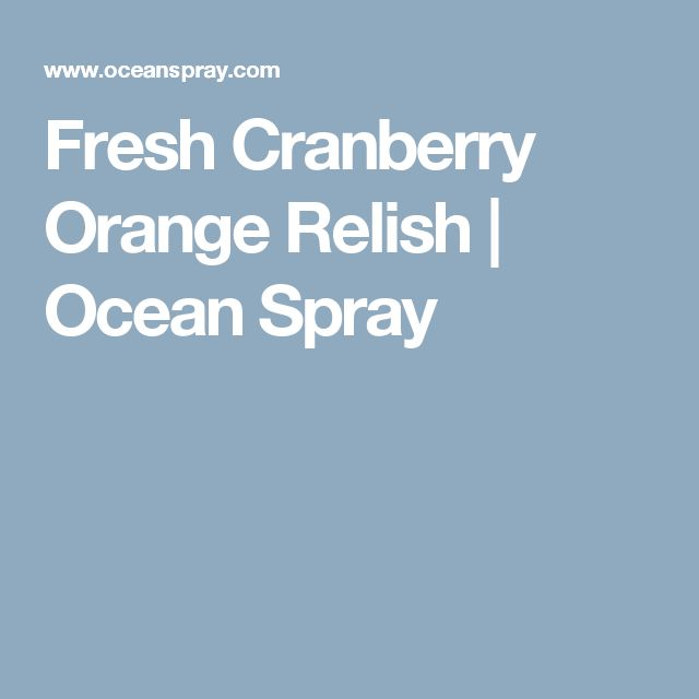 Fresh Cranberry Orange Relish | Ocean Spray