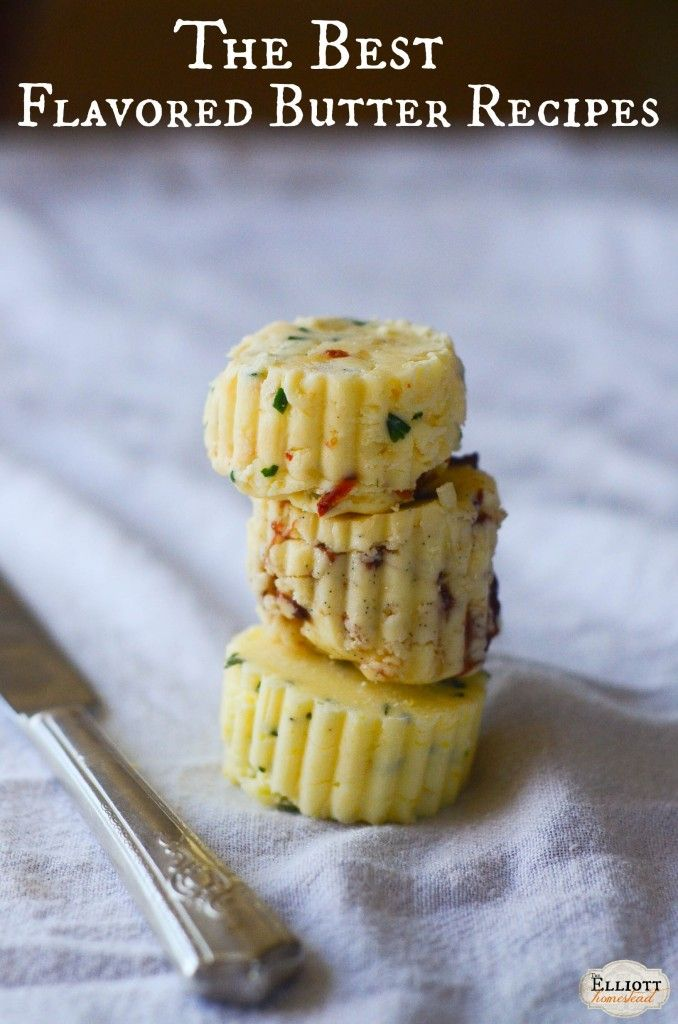 The Best Flavored Butter Recipes - The Elliott Homestead