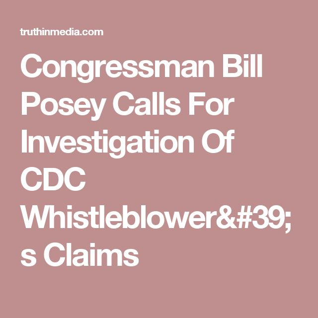 Congressman Bill Posey Calls For Investigation Of CDC Whistleblower's Claims
