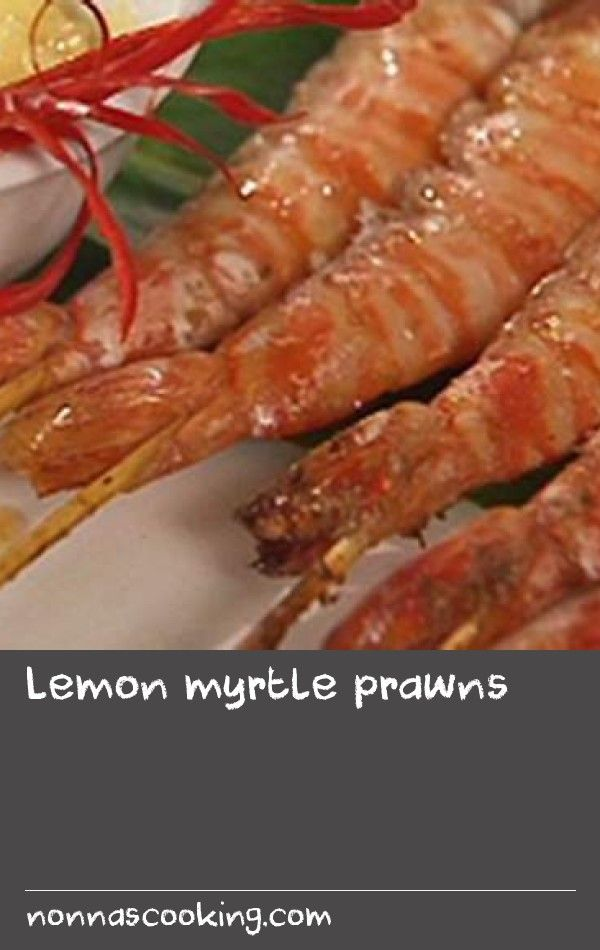 Lemon myrtle prawns | In this recipe, lemon myrtle is used as a substitute for lemongrass, which is more typically used in prawn marinades in Vietnamese cuisine.