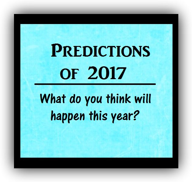 peoples predictions of 2017