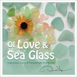 Of Love and Sea Glass: Inspirational Quotes and Treasured Gifts From the Sea: Donald Verger: 9780989528306: AmazonSmile: Books