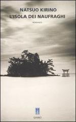 L'isola dei naufraghi, Kirino Natsuo. Recensione: http://nihonexpress.blogspot.it/2012/05/lisola-dei-naufraghi.html