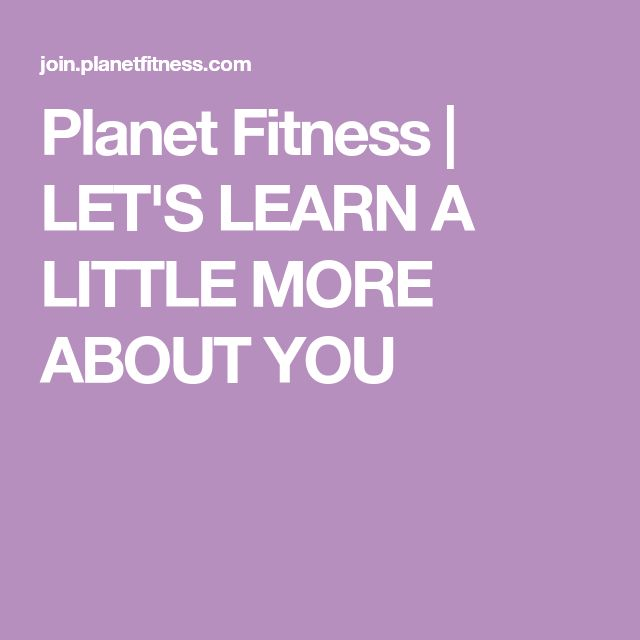 Planet Fitness Let S Learn A Little More About You Planet Fitness Workout Fitness Fitness Club