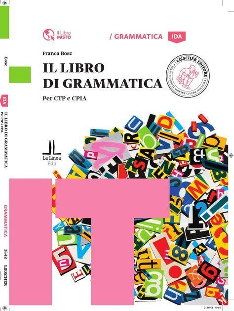 Il libro di grammatica   Il libro di grammatica - Loescher Editore