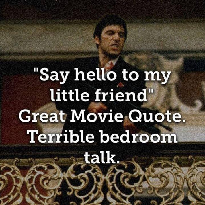 Say Hello To My Little Friend Movie Quotes Scareface Al Pacino