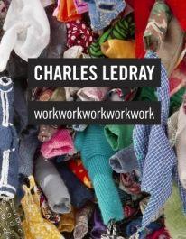 """""""Charles LeDray. workworkworkworkwork"""" 2010"""