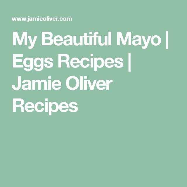 My Beautiful Mayo | Eggs Recipes | Jamie Oliver Recipes