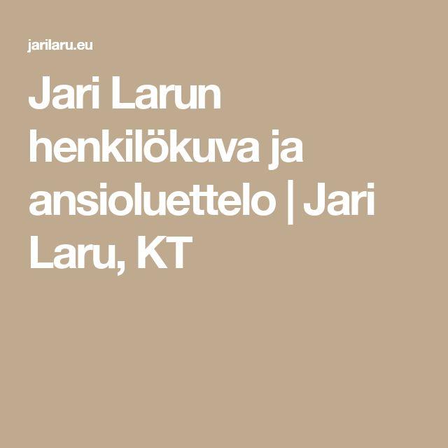 Jari Larun henkilökuva ja ansioluettelo | Jari Laru, KT