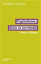 LA FABRIQUE EDITIONS - Capitalisme, désir et servitude