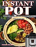 Instant Pot Cookbook: Lose Weight Fast and Easy With the Ultimate Instant Pot Healthy Recipes( Weight Loss recipes, instant pot recipes,low carb diet,pressure cooker cookbook) - https://www.trolleytrends.com/?p=684968