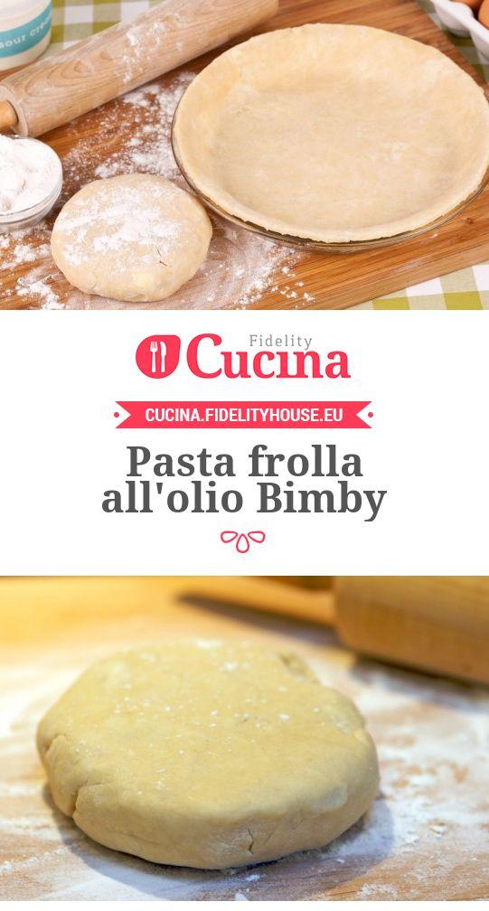 Ricetta Pasta frolla all'olio Bimby