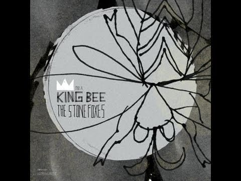 I'm A King Bee - The Stone Foxes