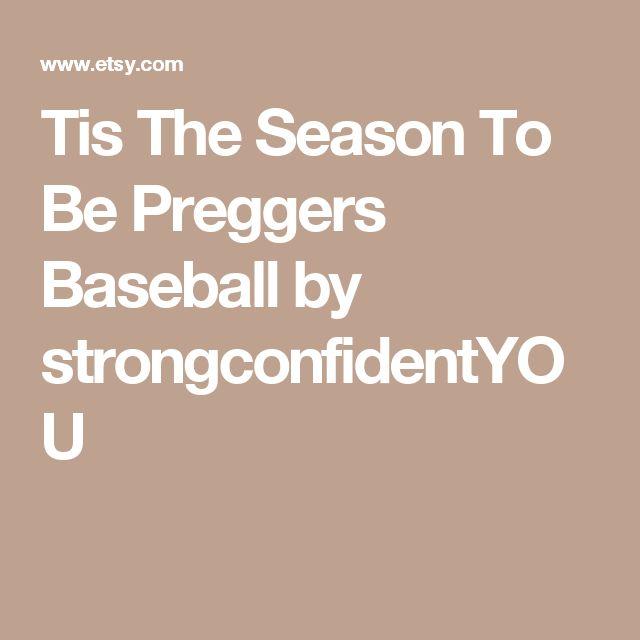 Tis The Season To Be Preggers Baseball by strongconfidentYOU