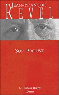 Sur Proust, par Jean-François Revel