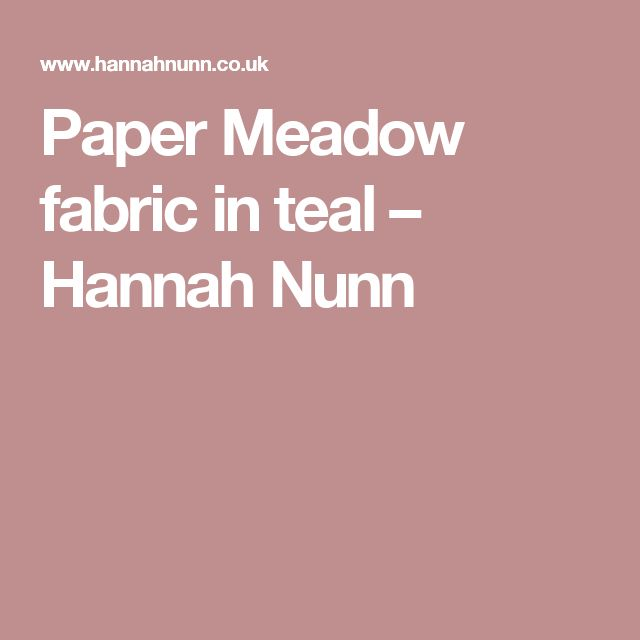 Paper Meadow fabric in teal – Hannah Nunn