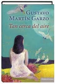 """""""Tan cerca del aire"""" Gustavo Martín Garzo"""