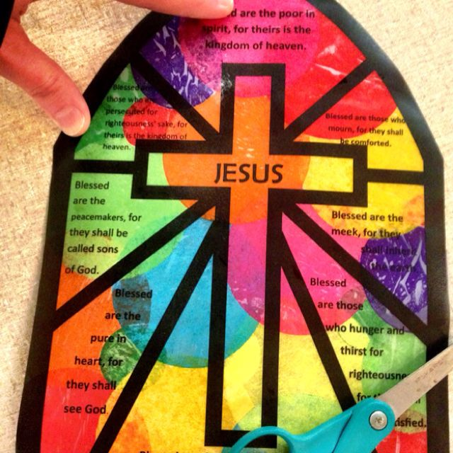 Beatitude Craft by Elizabeth Wood -  Make this faux stained glass window by printing an image on a transparency sheet, turn it over and glue on circles of brightly colored tissue paper. Cut out the image, punch a hole in the top, and hang in a window from a suction cup with a hook. Looks lovely! This craft was great for 3-12 year olds.