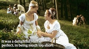 """""""It was a delightful visit – perfect, in being much too short.""""-Jane Austen, """"Emma"""""""