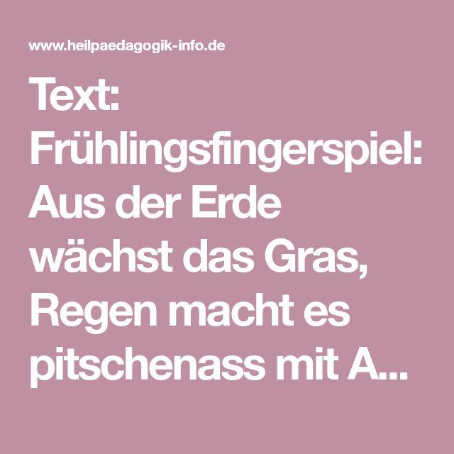 Text: Frühlingsfingerspiel: Aus der Erde wächst das Gras, Regen macht es pitschenass mit Anleitung -> Fingerspiel ansehen