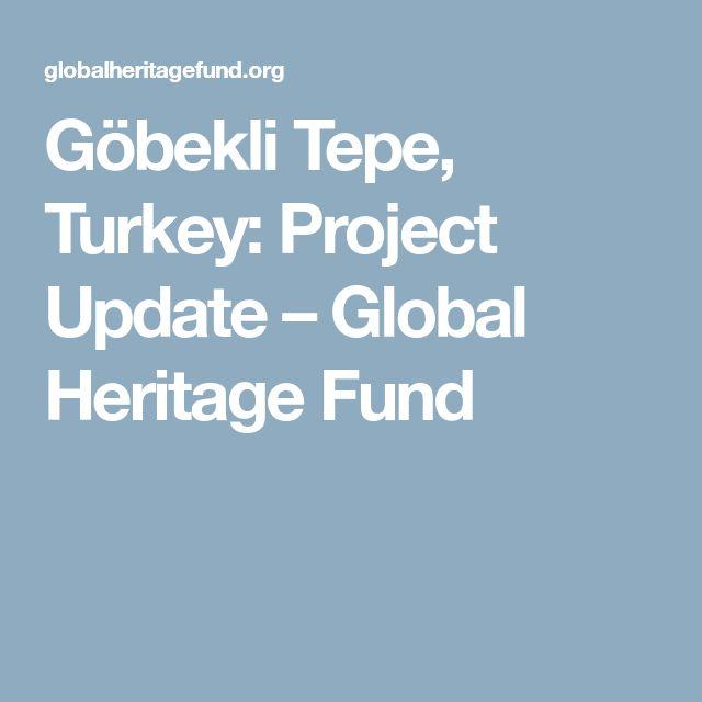 Göbekli Tepe, Turkey: Project Update – Global Heritage Fund