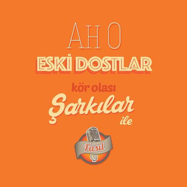 Ah O Eski Dostlar; Kör Olası şarkılar ile, http://dijibox.com/Radyo/Fas%C4%B1l  #Dijibox #Fasıl #music #eğlenceli #mood #popmusic #musicnews #türksanatmuziği