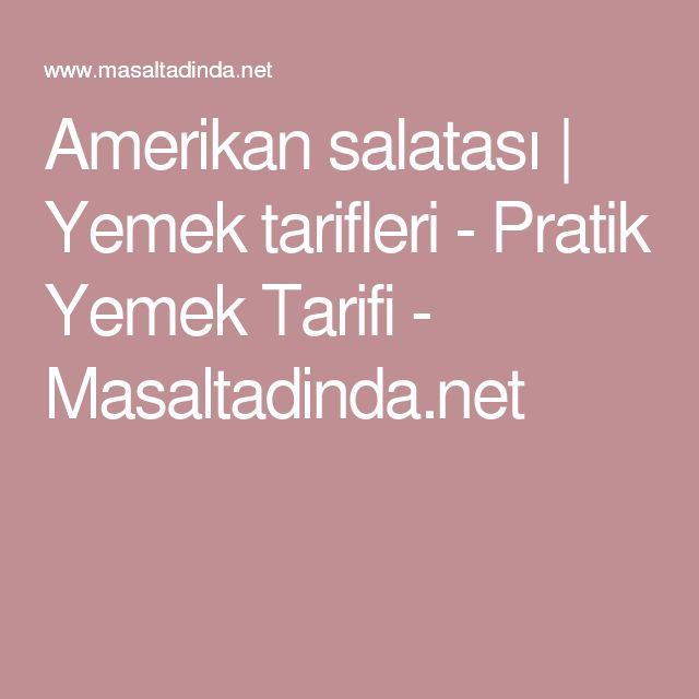 Amerikan salatası   Yemek tarifleri - Pratik Yemek Tarifi - Masaltadinda.net