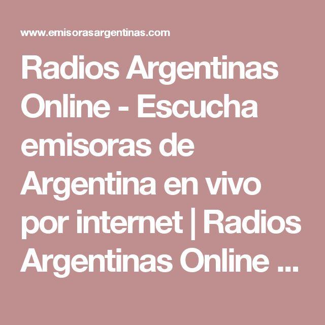 Radios Argentinas Online - Escucha emisoras de Argentina en vivo por internet | Radios Argentinas Online - Escucha Emisoras de Radio de Argentina en Vivo