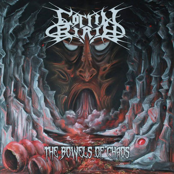 Coffin Birth - The Bowels Of Chaos (2016) | thelastdisaster