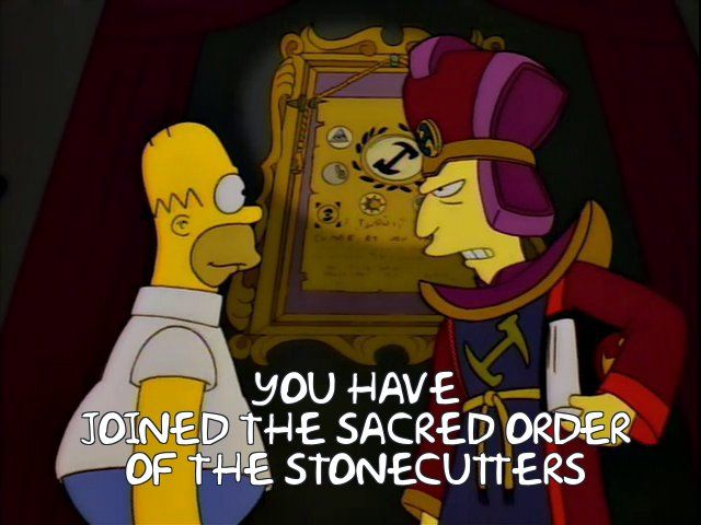 Frinkiac - S06E12 - YOU HAVE JOINED THE SACRED ORDER OF THE STONECUTTERS |  Create memes, Memes, The simpsons