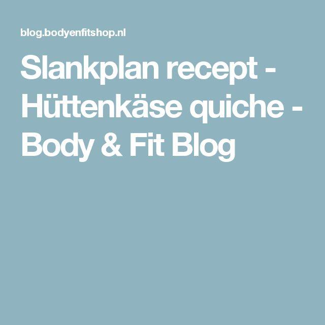 Slankplan recept - Hüttenkäse quiche - Body & Fit Blog
