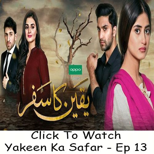 Watch Hum TV Drama Yakeen Ka Safar Episode 13 in HD Quality. Watch all latest Episodes of HUM TV Drama Yakeen Ka Safar and all other Hum TV Dramas.