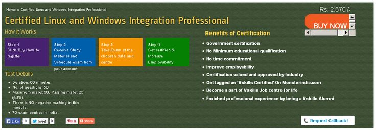 Vskills certification for Linux and Windows Integration Professional assesses the candidate as per the company's need for system integration or system management. The certification tests the candidates on various areas in Linux deployment strategies, Samba configuration, file and printer sharing, CUPS, Using NetBIOS Network, Using LDAP, Using NT Domains, Kerberos configuration, running remote GUI programs, Linux thin client configurations, configuring mail servers and network backups.