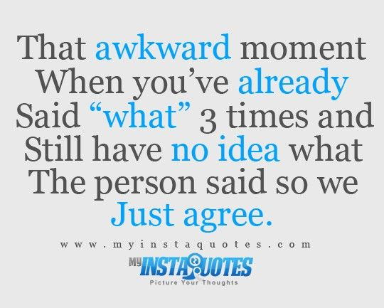 25+ Best That Awkward Moment Quotes On Pinterest