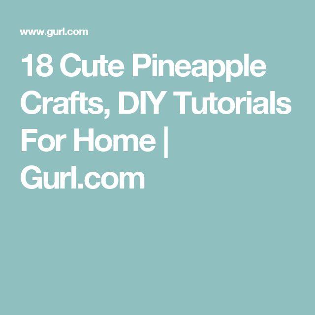 18 Cute Pineapple Crafts, DIY Tutorials For Home | Gurl.com