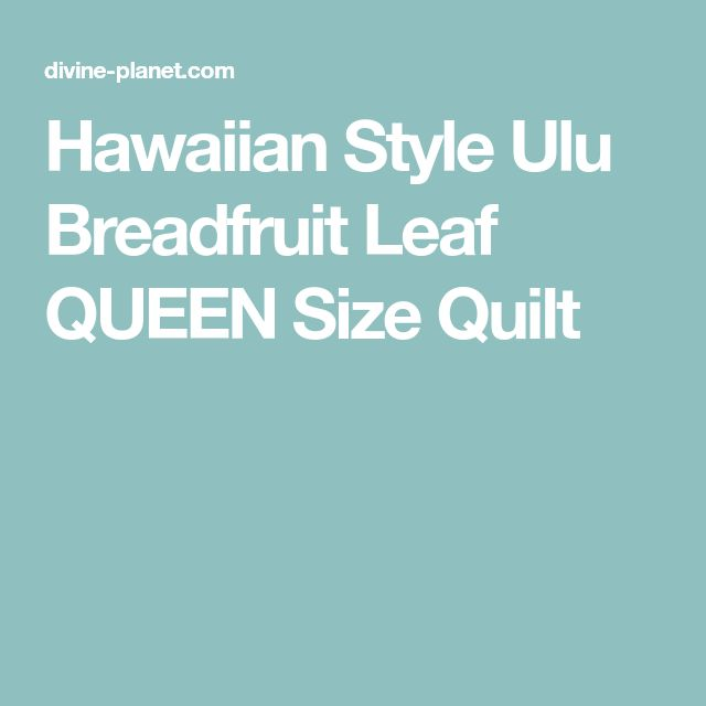 Hawaiian Style Ulu Breadfruit Leaf QUEEN Size Quilt