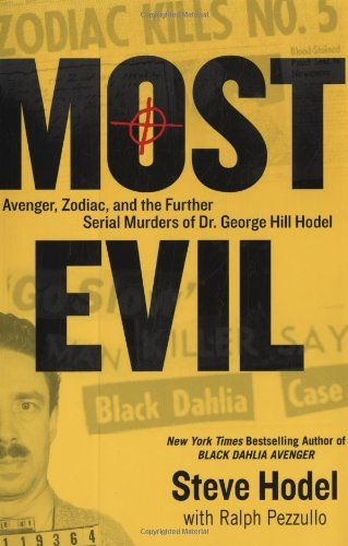 Most Evil: Avenger, Zodiac, and the Further Serial Murders of Dr. George Hill Hodel by Steve Hodel http://www.amazon.com/dp/0525951326/ref=cm_sw_r_pi_dp_HXsjub1ZNKC71