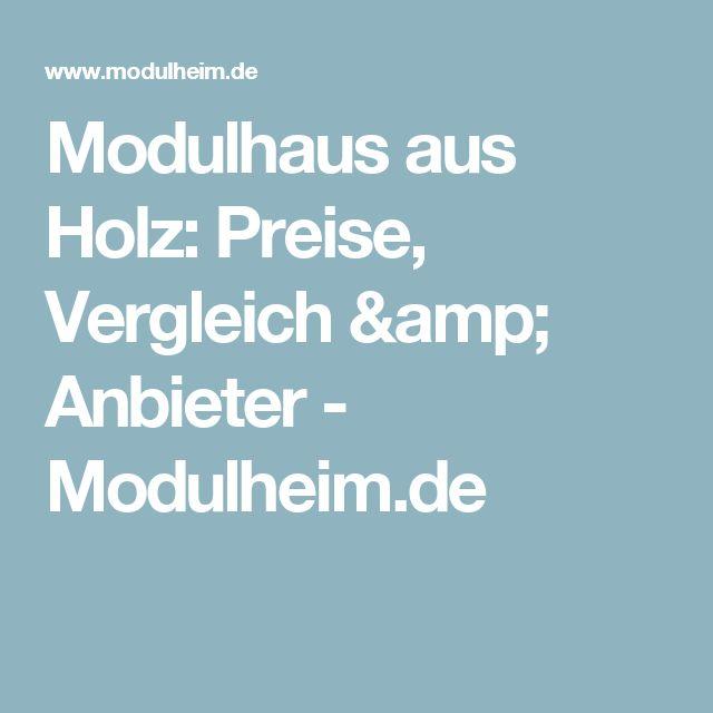 Modulhaus aus Holz: Preise, Vergleich & Anbieter - Modulheim.de