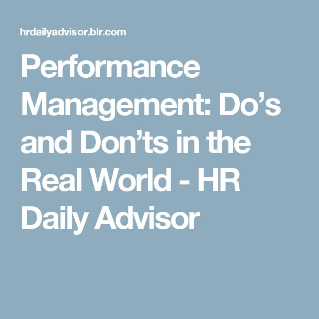 89 best managing people images on pinterest managing people performance management dos and donts in the real world hr daily advisor fandeluxe Choice Image