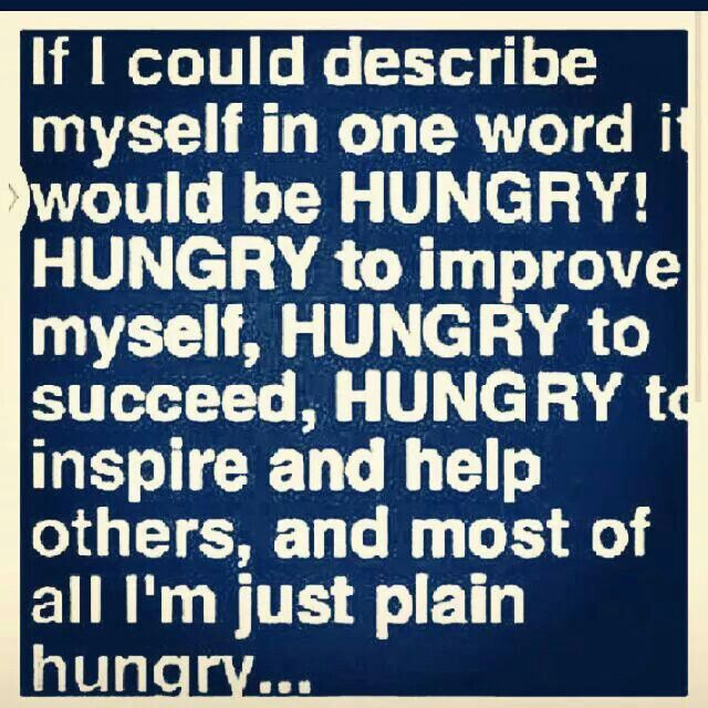 Hungry for success! | Inspirational Thoughts | Pinterest ...
