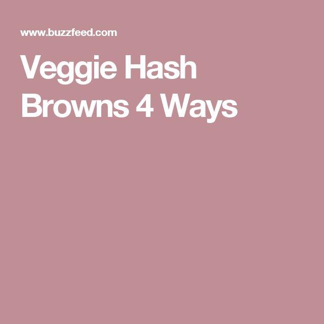 Veggie Hash Browns 4 Ways